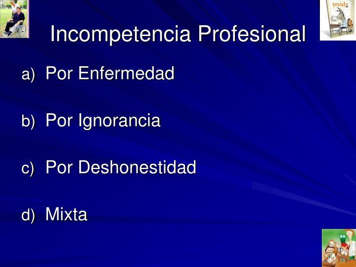 Incompetencia Profesional