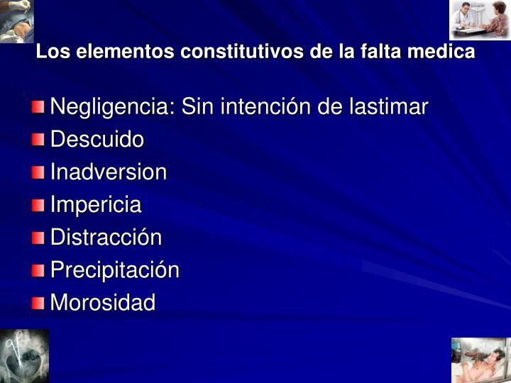 Los elementos constitutivos de la falta medica