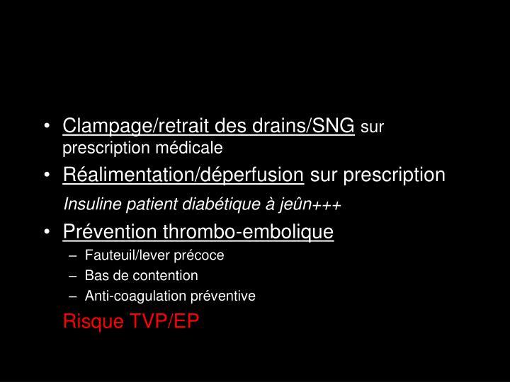 Clampage/retrait des drains/SNG