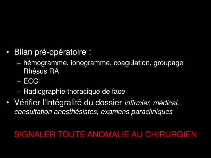 Bilan pré-opératoire :