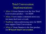 total conversation implementations