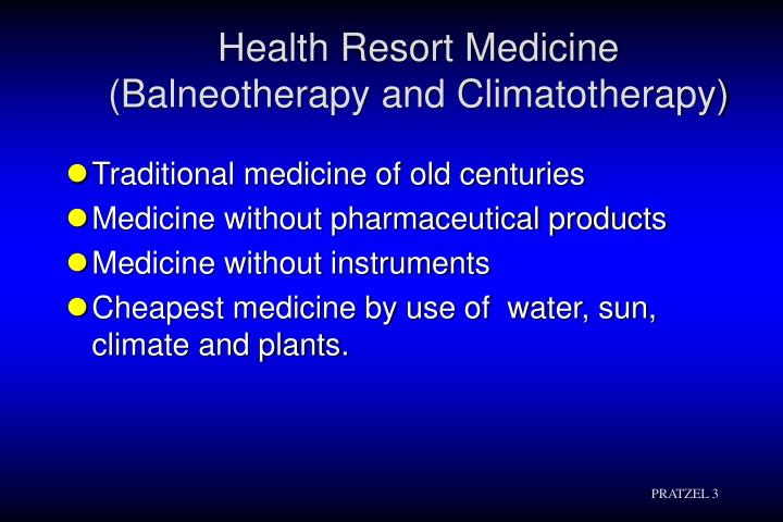 Health resort medicine balneotherapy and climatotherapy