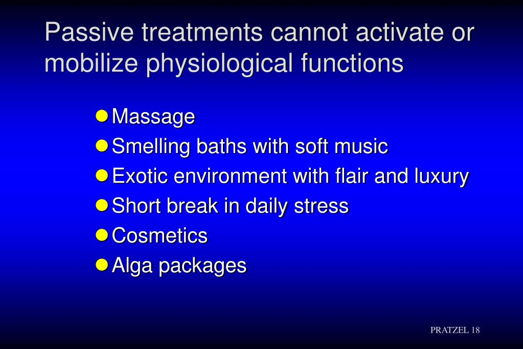 Passive treatments cannot activate or mobilize physiological functions