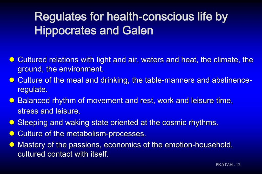 Regulates for health-conscious life by Hippocrates and Galen