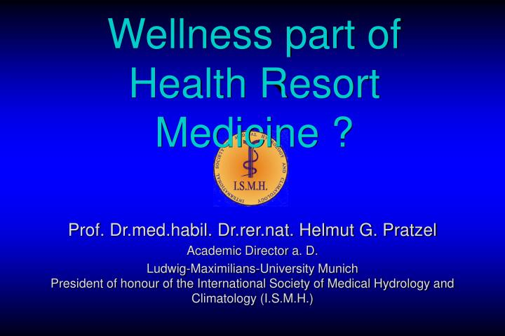 Wellness part of health resort medicine