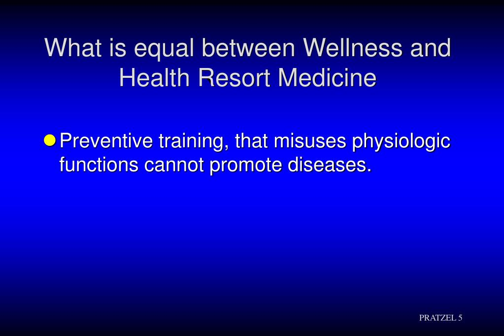 What is equal between Wellness and Health Resort Medicine
