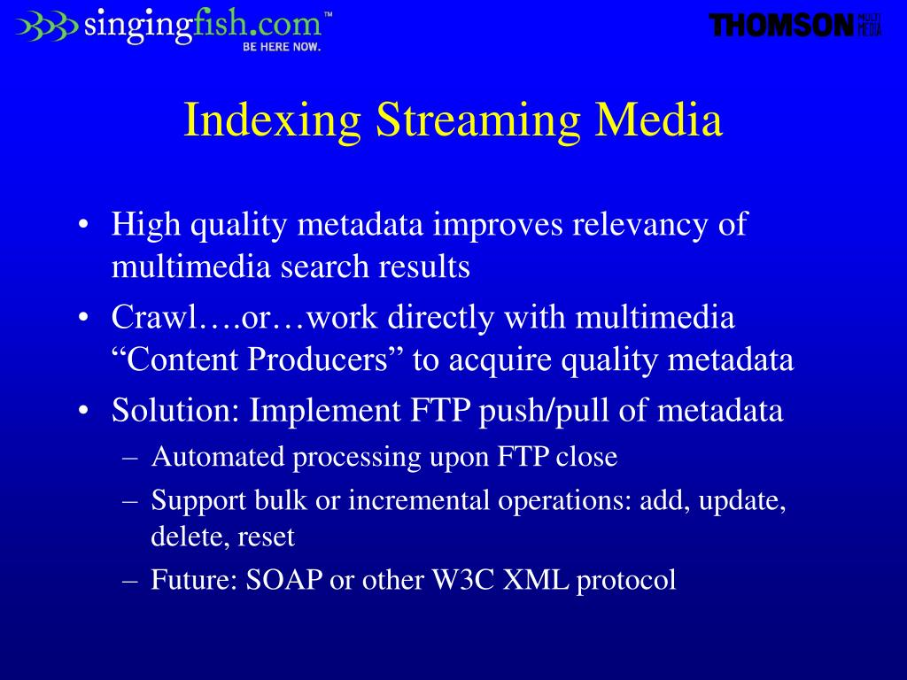 Indexing Streaming Media
