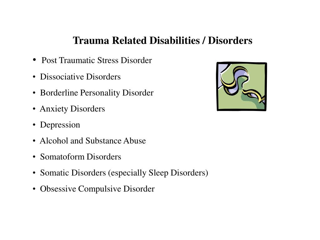 Trauma Related Disabilities / Disorders