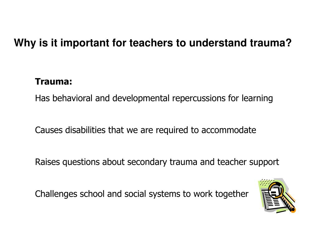 Why is it important for teachers to understand trauma?