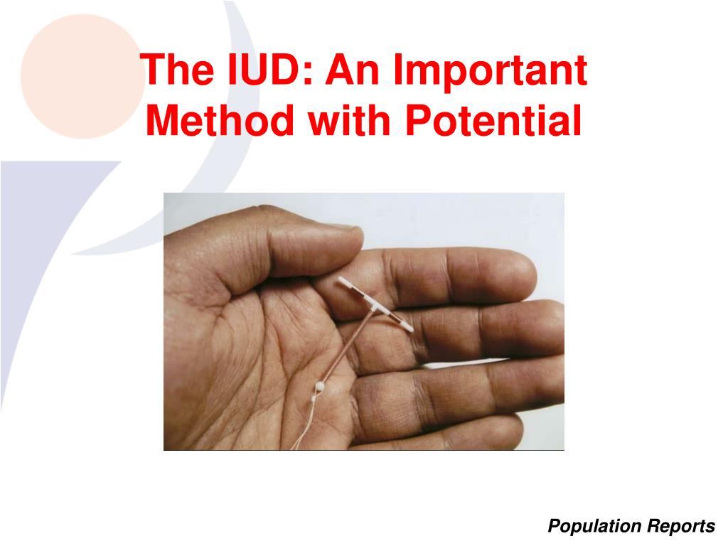 The IUD: An Important Method with Potential