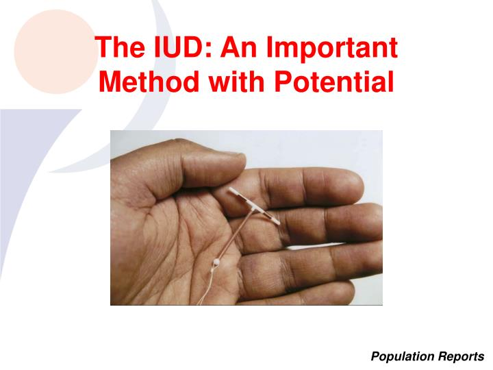 The iud an important method with potential