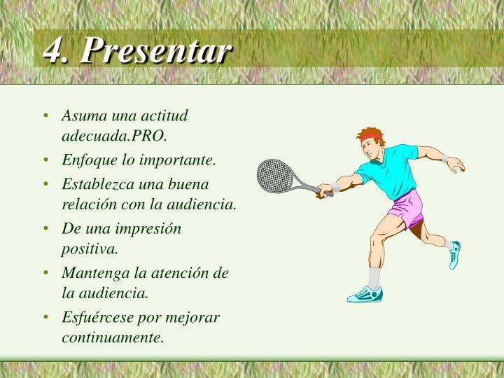 4. Presentar