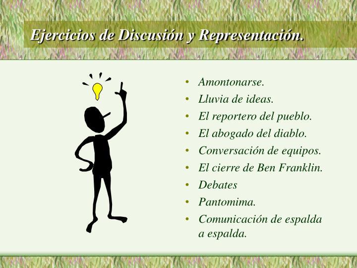 Ejercicios de Discusión y Representación.