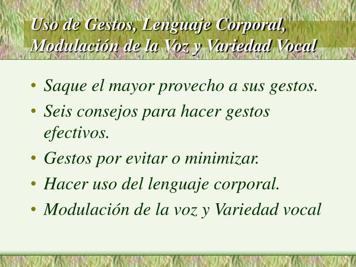 Uso de Gestos, Lenguaje Corporal, Modulación de la Voz y Variedad Vocal