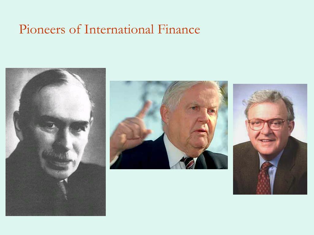 Pioneers of International Finance