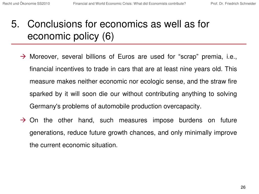 Conclusions for economics as well as for economic policy (6)
