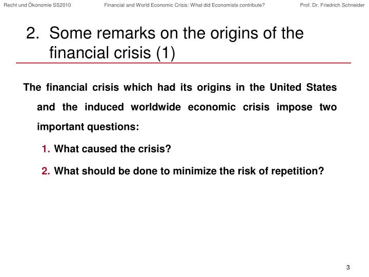 Some remarks on the origins of the financial crisis 1