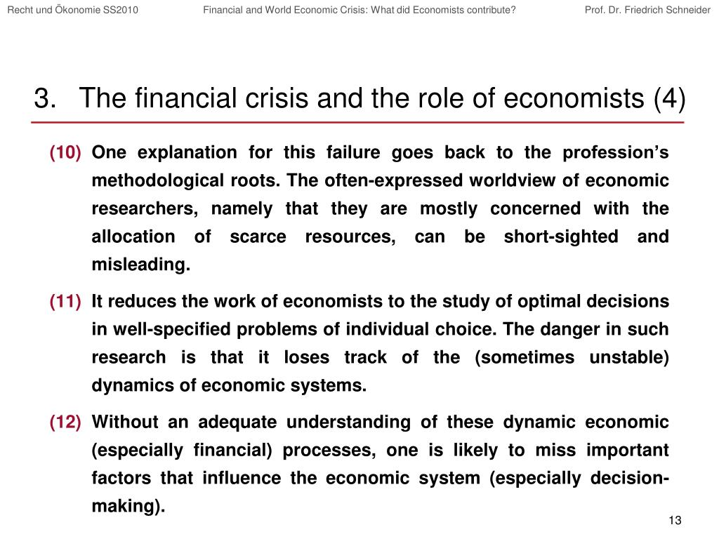 The financial crisis and the role of economists (4)