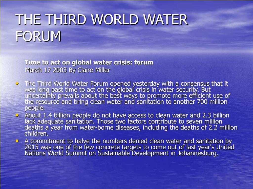 THE THIRD WORLD WATER FORUM