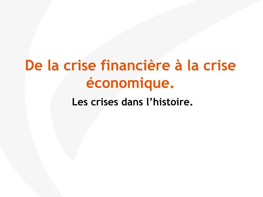 De la crise financière à la crise économique.