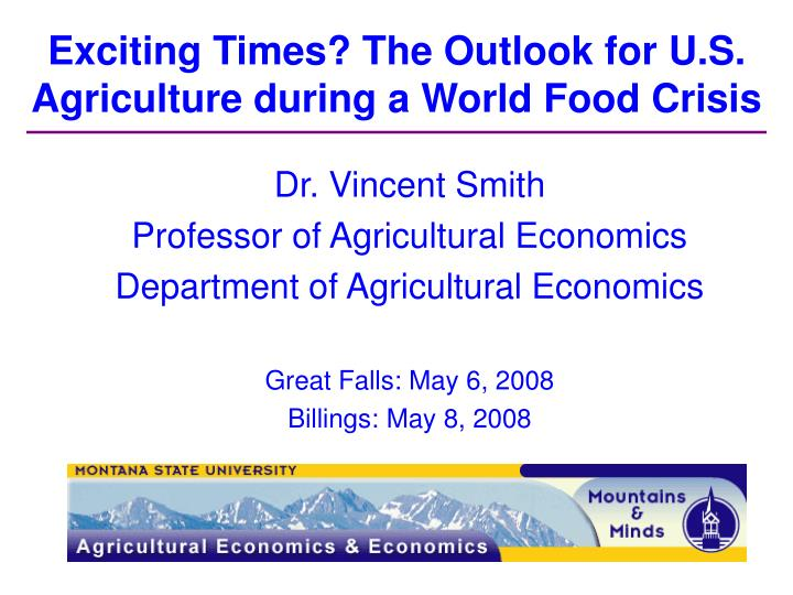 Exciting times the outlook for u s agriculture during a world food crisis