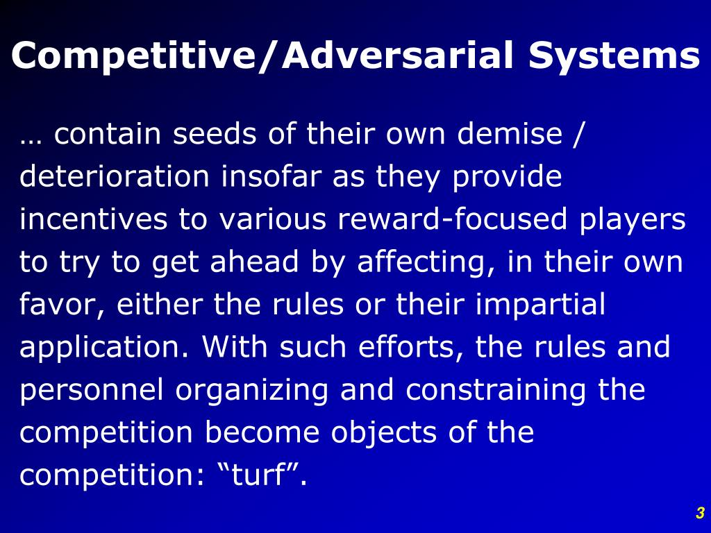 Competitive/Adversarial Systems
