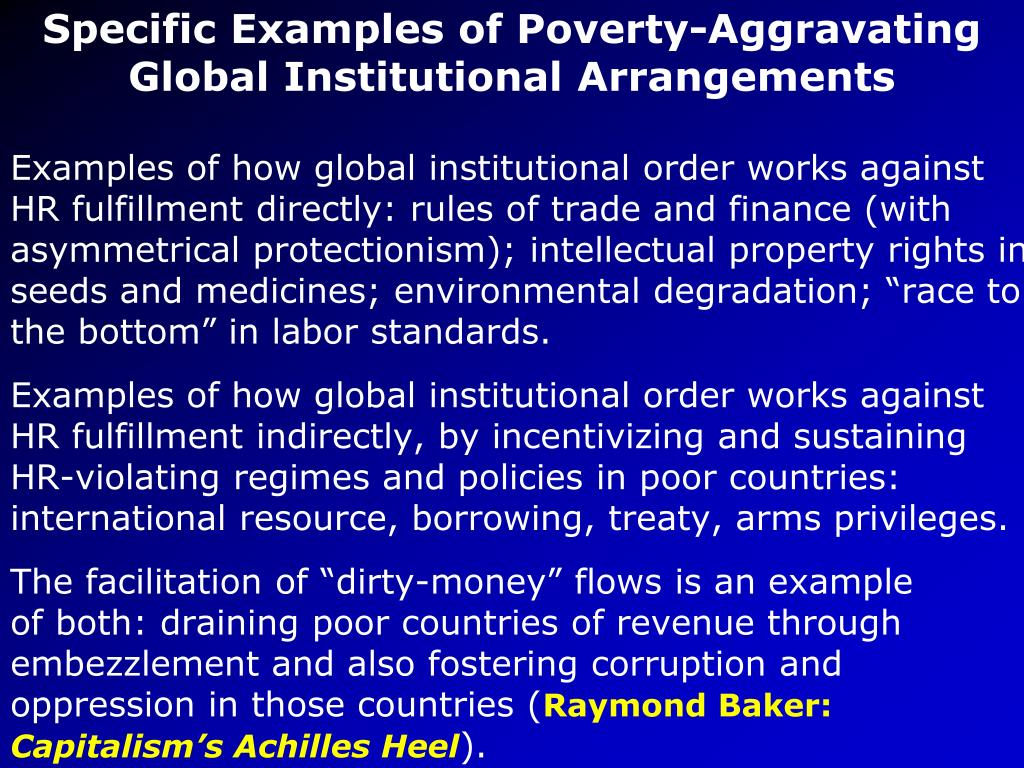 Specific Examples of Poverty-Aggravating  Global Institutional Arrangements