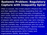 systemic problem regulatory capture with inequality spiral