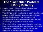 the last mile problem in drug delivery