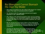 but blanchard cannot stomach his own toy model