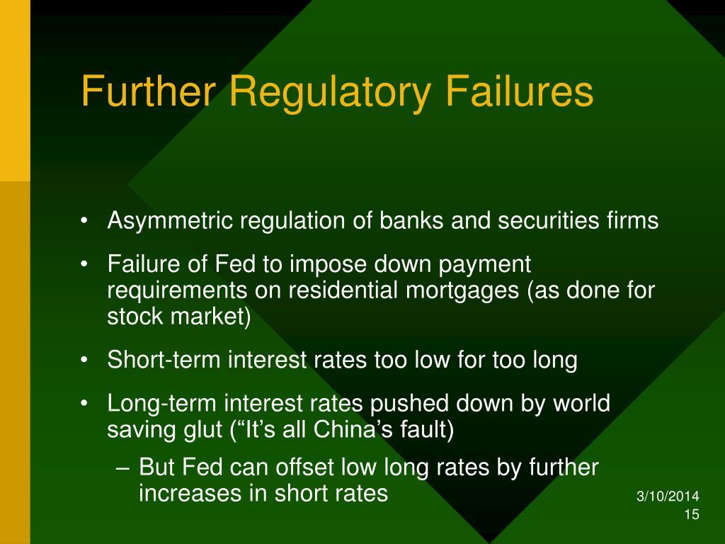 Further Regulatory Failures