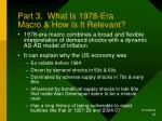 part 3 what is 1978 era macro how is it relevant