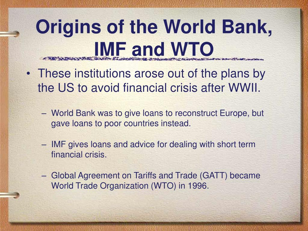 Origins of the World Bank, IMF and WTO