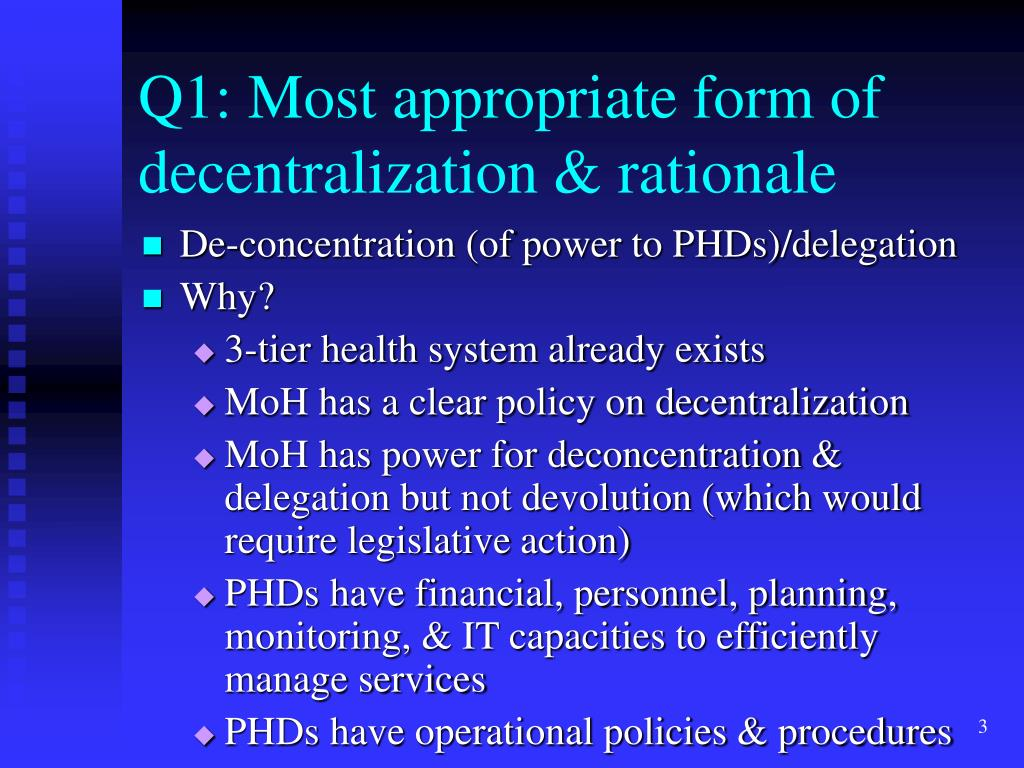 Q1: Most appropriate form of decentralization & rationale