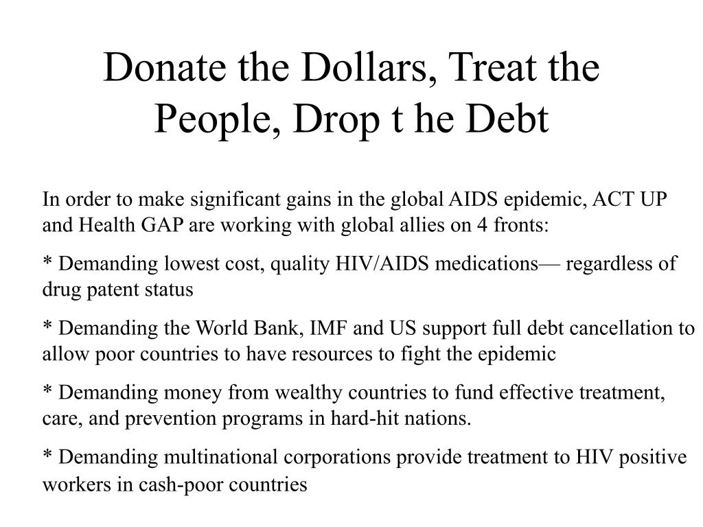 Donate the Dollars, Treat the People, Drop t he Debt