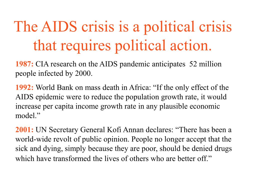 The AIDS crisis is a political crisis that requires political action.