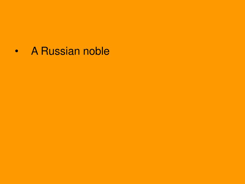 A Russian noble