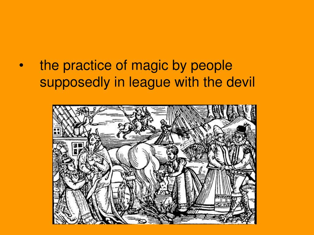 the practice of magic by people supposedly in league with the devil