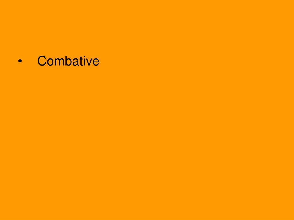 Combative
