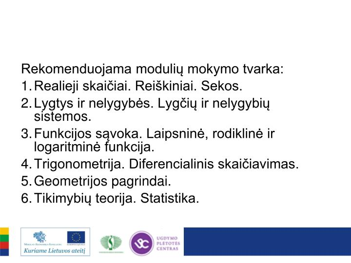 Rekomenduojama modulių mokymo tvarka: