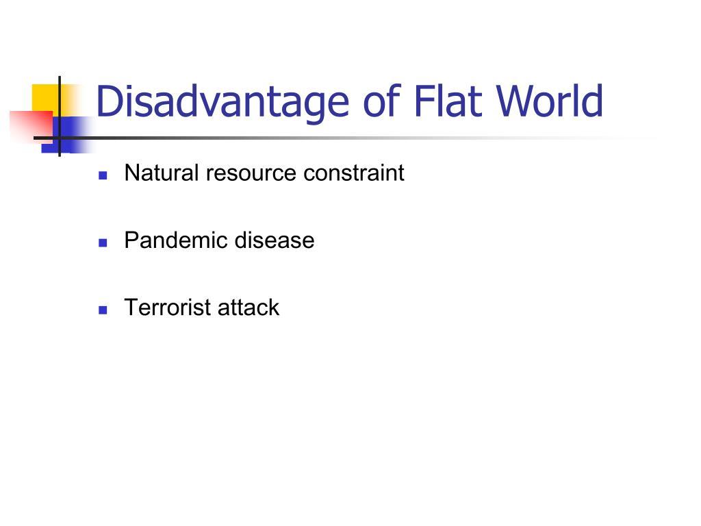 Disadvantage of Flat World