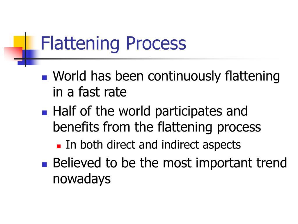 Flattening Process