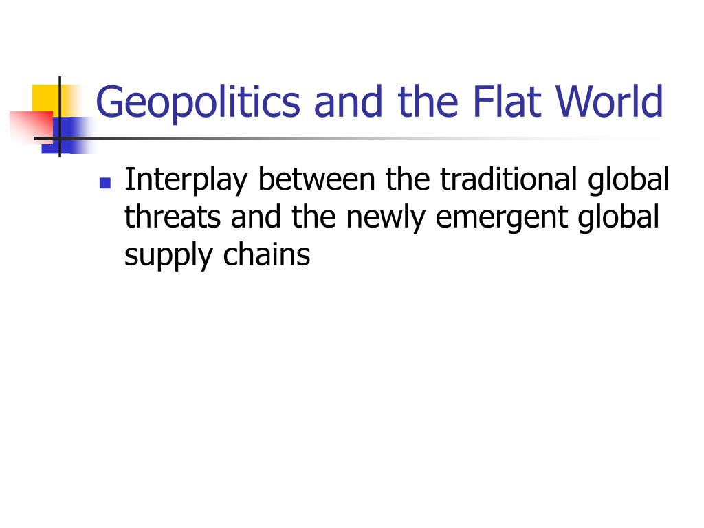 Geopolitics and the Flat World