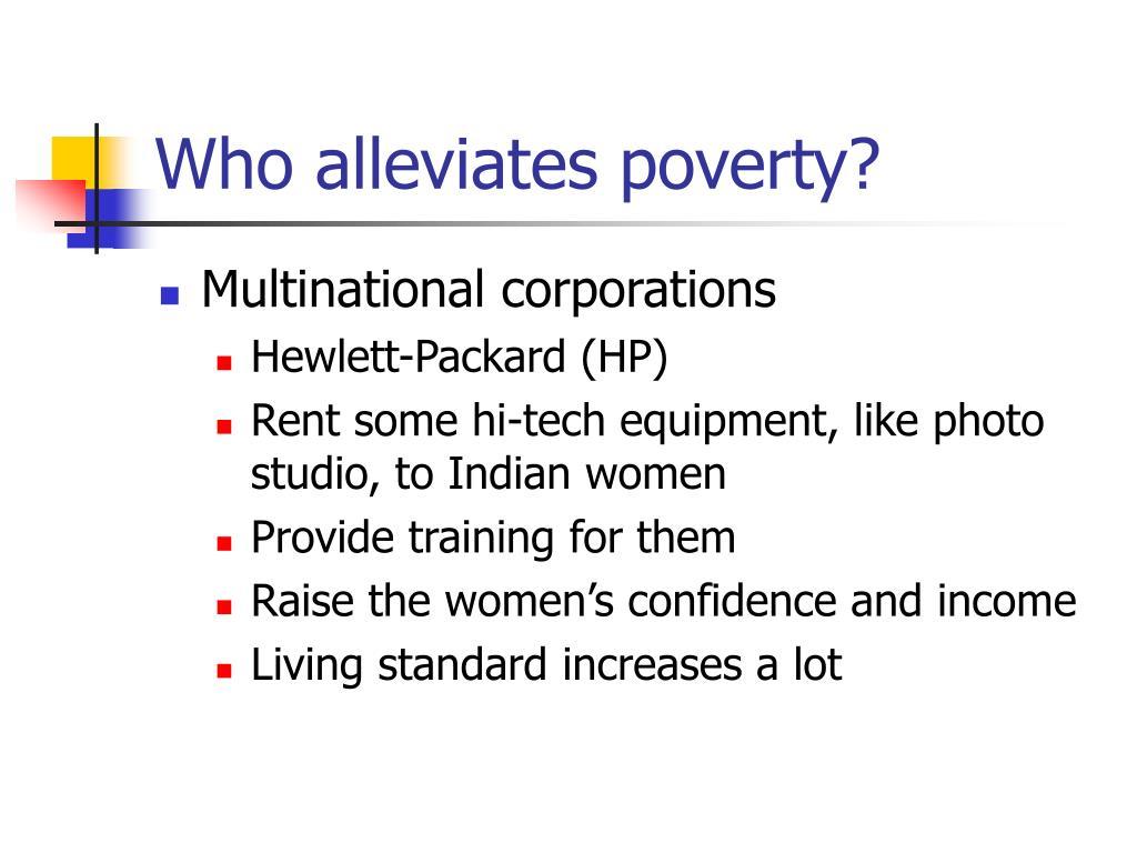 Who alleviates poverty?