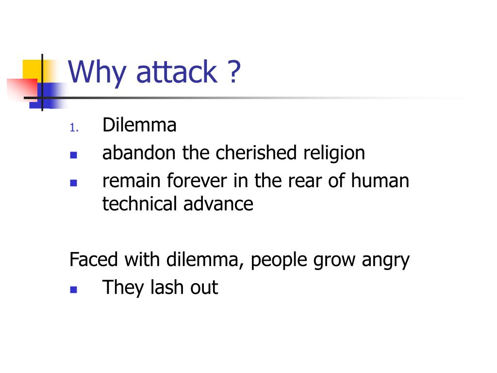 Why attack ?