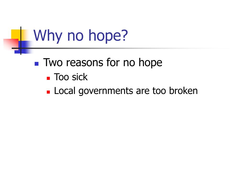 Why no hope?