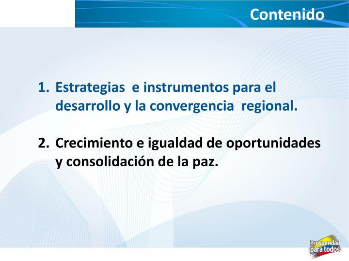 Estrategias  e instrumentos para el desarrollo y la convergencia  regional.