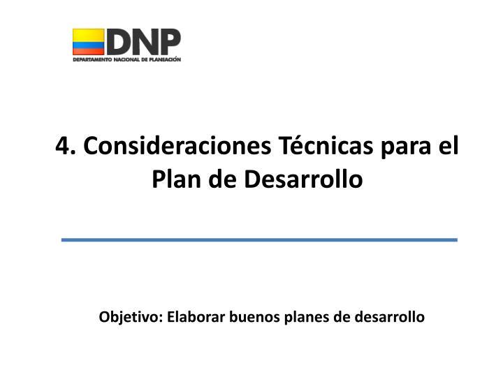 4. Consideraciones Técnicas para el Plan de Desarrollo