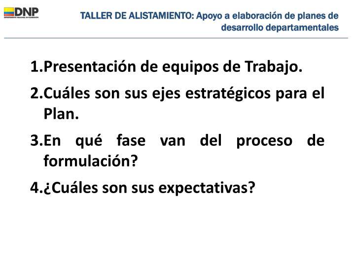 TALLER DE ALISTAMIENTO: Apoyo a elaboración de planes de desarrollo departamentales