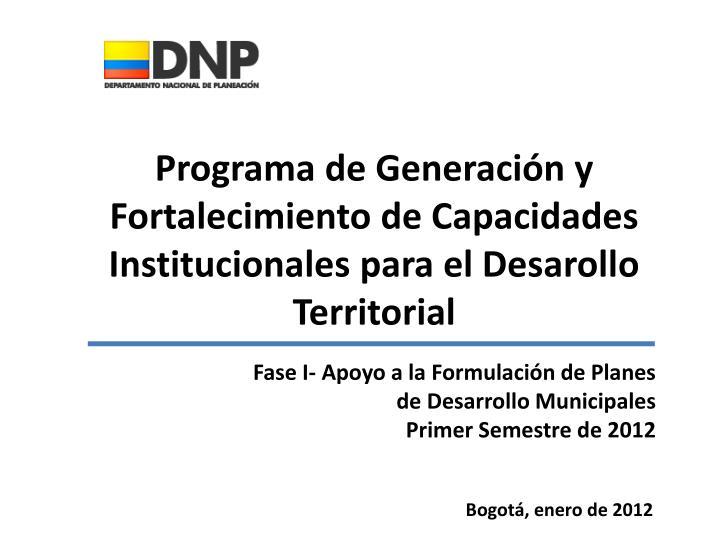 Programa de Generación y Fortalecimiento de Capacidades Institucionales para el Desarollo Territorial